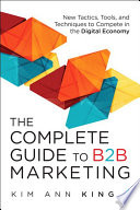 The Complete Guide to B2B Marketing