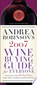Andrea Robinson s 2007 Wine Buying Guide for Everyone