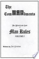 The ComMANdments  The Official Guide Book to Man Rules  volume I