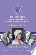 The History of the National Association of Colored Women'S Clubs, Inc. Clubs Inc Edited By Lavonne Jackson