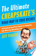 The Ultimate Cheapskate s Road Map to True Riches