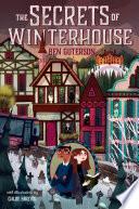 The Secrets of Winterhouse by Ben Guterson
