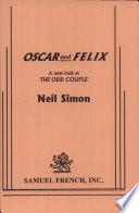 Oscar and Felix