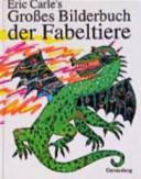 Eric Carle's grosses Bilderbuch der Fabeltiere