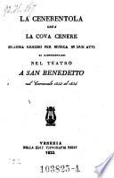 La cenerentola ossia la cova cenere  Dramma giocoso per musica in 2 atti   Musica di Gioacchino Rossini