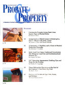 Probate and Property   the Magazine of the Real Property  Probate and Trust Law Section of the American Bar Association