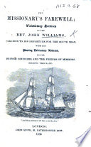 The Missionary's Farewell; Valedictory Services of the Rev. John Williams Previous to His Departure for the South Seas; with His Parting Dedicatory Address, to the Baptist Churches and the Friends of Missions. Fourth Thousand. [Edited by John Campbell.]