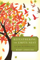 Refeathering The Empty Nest : of time when children are preparing...