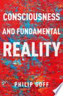 Consciousness and Fundamental Reality Book PDF