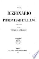 Gran dizionario piemontese italiano  compilato dal cavaliere Vittorio di Sant  Albino