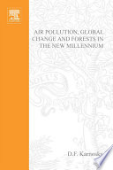 Air Pollution Global Change And Forests In The New Millennium book