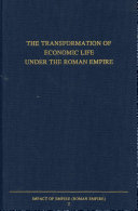 The Transformation of Economic Life Under the Roman Empire