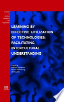Learning by Effective Utilization of Technologies  Facilitating Intercultural Understanding