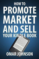 How to Promote Market and Sell Your Kindle Book
