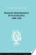 Peasant Renaissance in Yugoslavia 1900  1950
