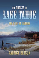 The Ghosts of Lake Tahoe  the Stuff of Legends