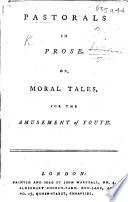 Pastorals in Prose  Or  moral tales  for the amusement of youth