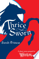 Thrice Sworn : this original thirty-page fantasy-adventure short...