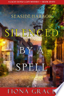Silenced by a Spell  A Lacey Doyle Cozy Mystery   Book 7  Book PDF