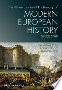 The Wiley Blackwell Dictionary of Modern European History Since 1789
