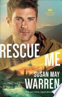 Rescue Me  Montana Rescue Book  2