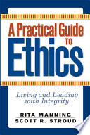A Practical Guide To Ethics