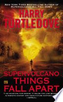 Supervolcano  Things Fall Apart