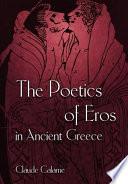 The Poetics Of Eros In Ancient Greece