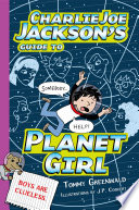 Charlie Joe Jackson s Guide to Planet Girl
