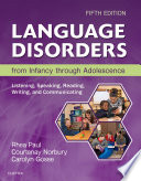 Language Disorders from Infancy Through Adolescence   E Book