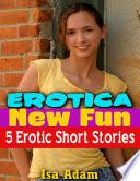 Erotica  New Fun  5 Erotic Short Stories