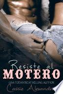 Resisting The Biker Resiste Al Motero Spanish Edition