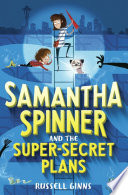 Samantha Spinner and the Super Secret Plans