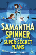 Samantha Spinner And The Super-Secret Plans : siblings and an old, rusty, red...