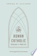 Roman Catholic Theology And Practice