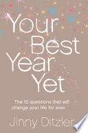 Your Best Year Yet Make The Next 12 Months Your Best Ever
