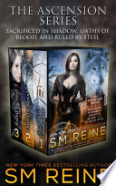 The Ascension Series Books 1 3 Sacrificed In Shadow Oaths Of Blood And Ruled By Steel book