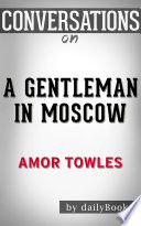 Conversation Starters  A Gentleman in Moscow by Amor Towles