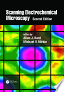 Scanning Electrochemical Microscopy  Second Edition