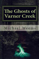 The Ghosts of Varner Creek