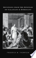 Devotions From The Epistles Of Galatians & Ephesians : epistles of galatians and ephesians in bite...