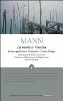 La morte a Venezia-Cane e padrone-Tristano-Tonio Kröger