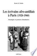Les   crivains afro antillais    Paris  1920 1960    Strat  gies et postures identitaires