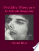 Freddie Mercury: An Intimate Biography