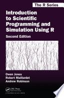 Introduction to Scientific Programming and Simulation Using R  Second Edition