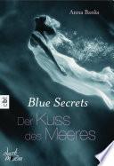 Blue Secrets   Der Kuss des Meeres