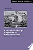 Konrad Grünembergs Pilgerreise ins Heilige Land 1486