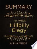Summary  Hillbilly Elegy By J D Vance  A Memoir of a Family and Culture in Crisis