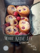 What Katie Ate  Recipes and Other Bits and Bobs