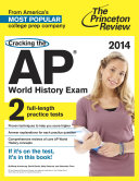 Cracking the AP World History Exam  2014 Edition